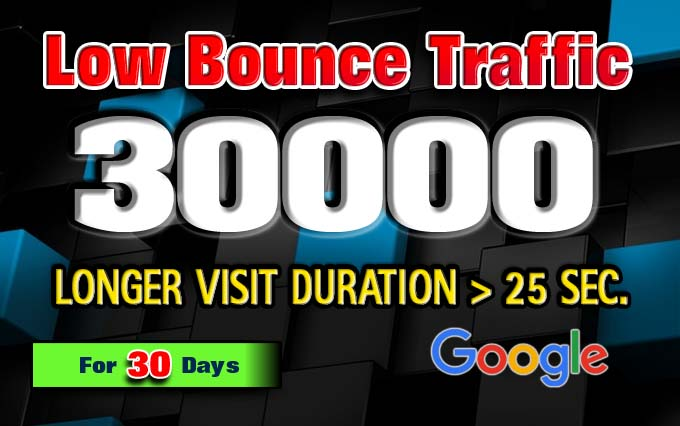 drive 30000 LOW BOUNCE keyword target website traffic for 30 days