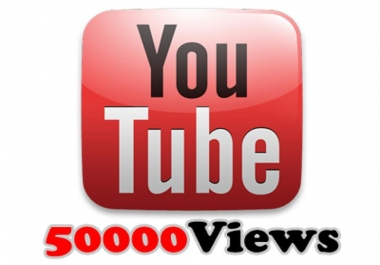 50000 YouTube views for each one of my videos.