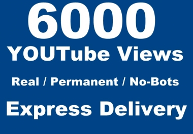 6000 REAL Youtube VlEWS