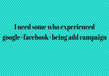 I need some one who experienced google+facebook+being add campaign