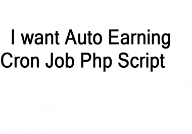 Auto earning cron job php script needed