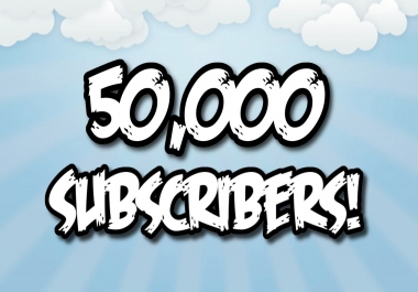 50k subs needed asap