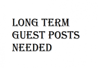 Long-term Guest Posts Needed